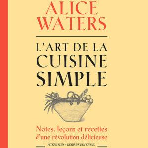"""Couverture du livre d'Alice Walters """"L'art de la Cuisine simple"""""""